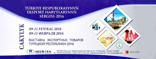 7th TURKMENISTAN TURKISH  EXPORT PRODUCTS FAIR (09-11 FEB 2016)
